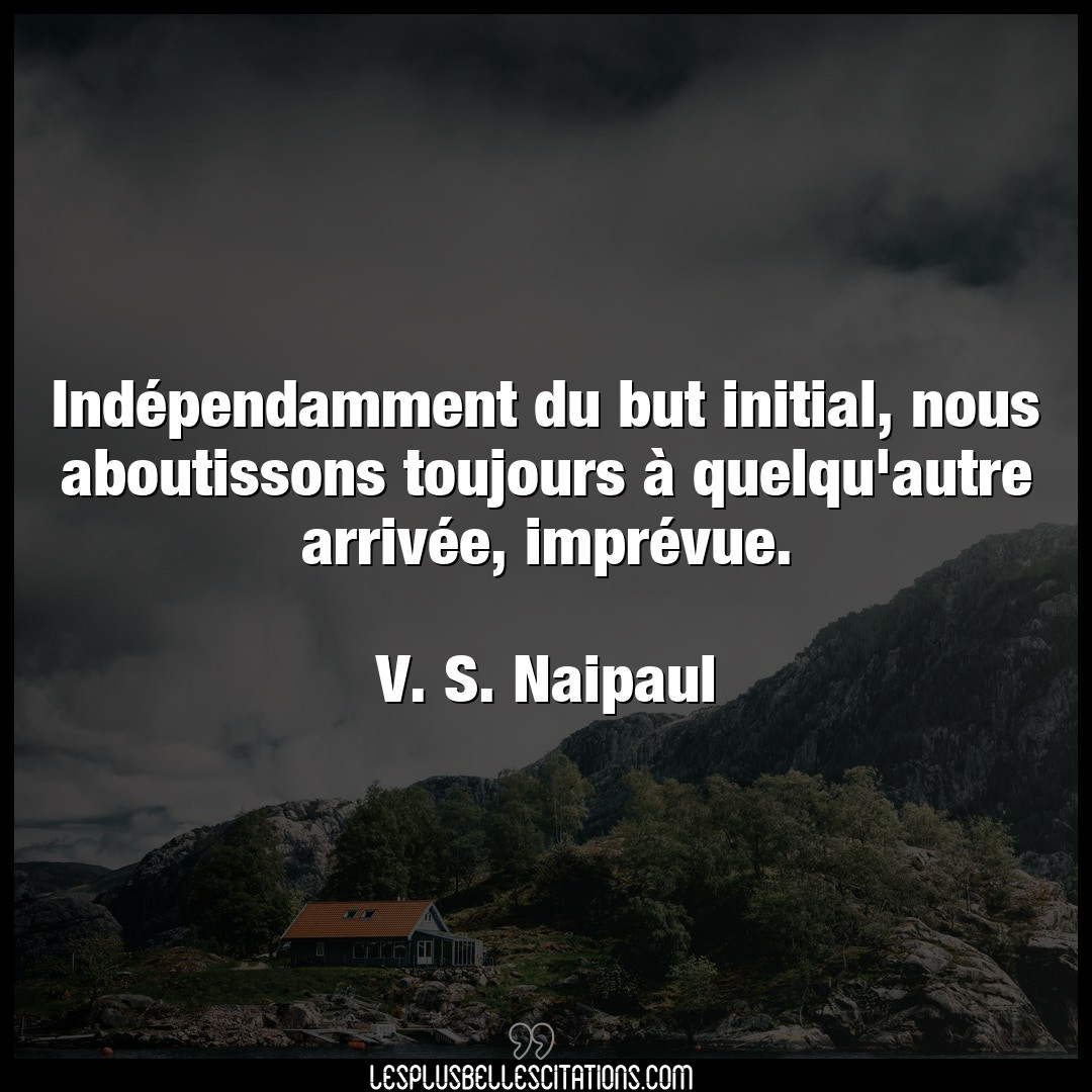 Indépendamment du but initial, nous aboutiss