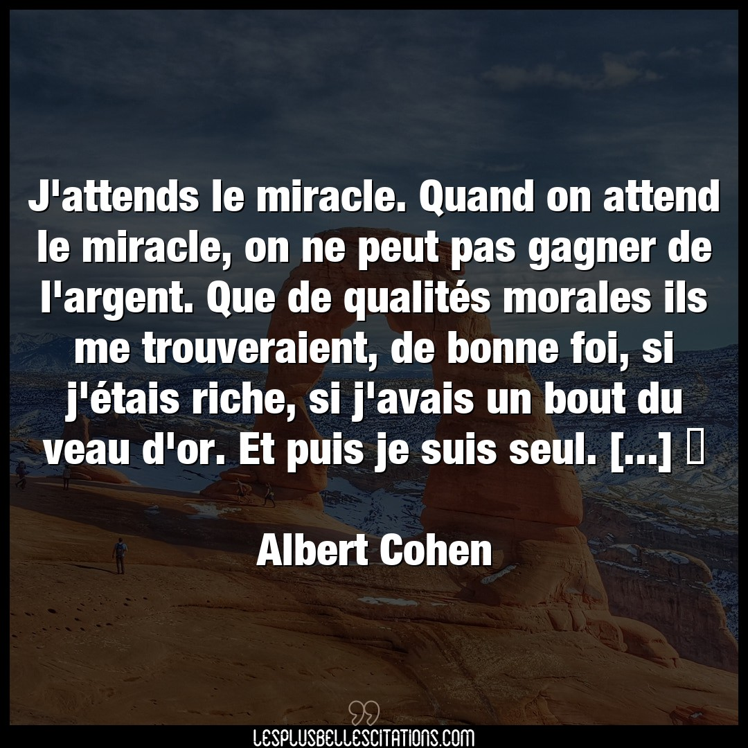 J'attends le miracle. Quand on attend le mira