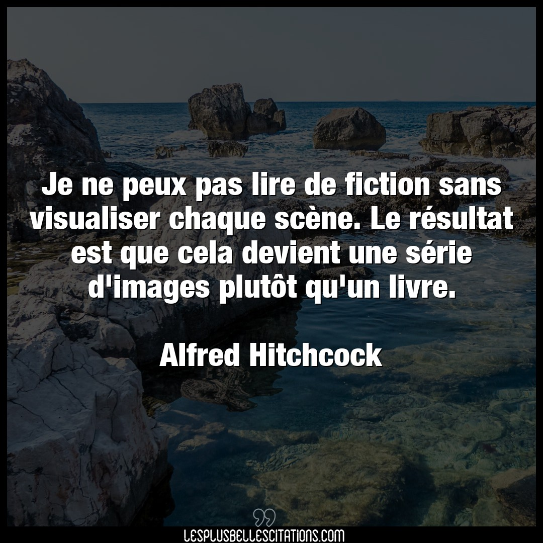 Je ne peux pas lire de fiction sans visualise
