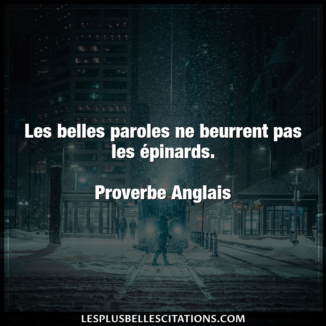 Les belles paroles ne beurrent