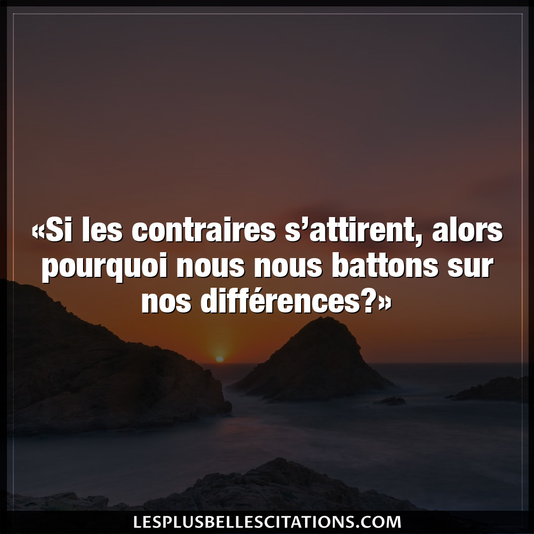 Les contraires s'attirent